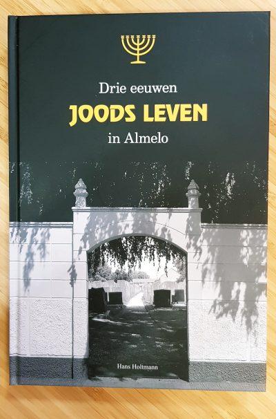 Drie eeuwen Joods leven in Almelo - Hans Holtmann - Boekwinkel Bij de Aa - Boekhandel Almelo