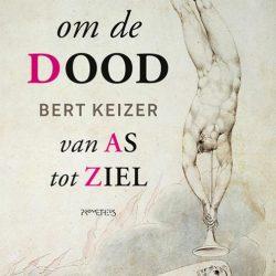 Bert Keizer - Reis om de dood - Boekhandel Almelo - Boekwinkel Bij de Aa