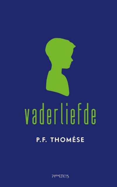 P.F. Thomése - Vaderliefde - Boekwinkel Bij de Aa - Boekhandel Almelo
