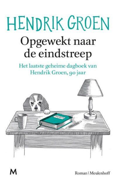 Opgewekt naar de eindstreep. Het laatst geheime dagboek van Hendrik Groen, 90 jaar - Hendrik Groen - Boekwinkel Bij de Aa - Boekhandel Almelo